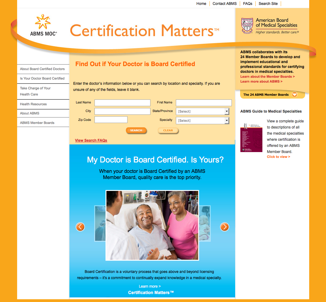Certification Matters lets you search for a certified doctor or find out if a doctor is certified.